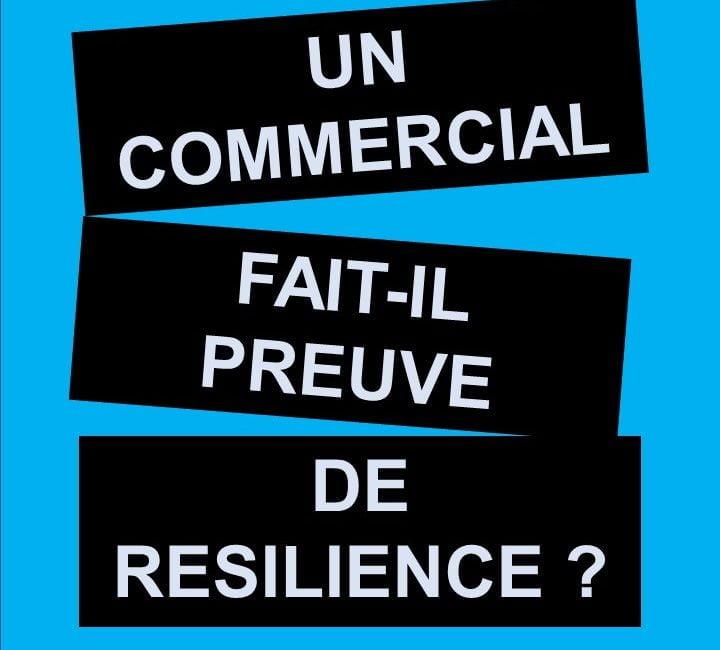 Le commercial vs la résilience